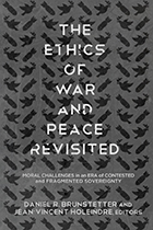 THE ETHICS OF WAR AND PEACE REVISITED